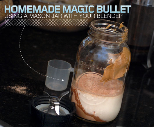 Homemade Magic Bullet Using a Mason Jar