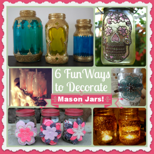 6 Fun Ways to Decorate Mason Jars