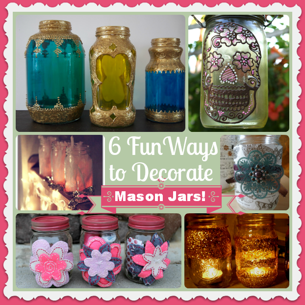 fun ways to decorate mason jars decorate pretty mason jars